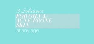3 Solutions acne prone skin
