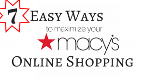 7 easy ways to maximize your macys online shopping