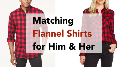 Matching Flannel Shirts for Him & Her