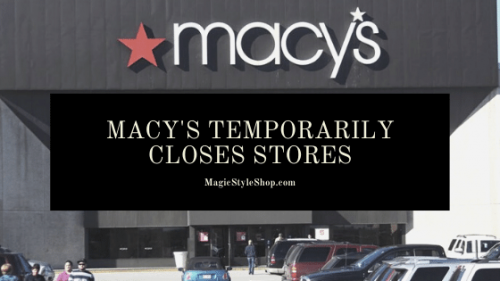Macys temporarily closes stores