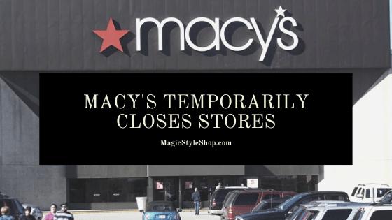 Macys temporarily closes stores